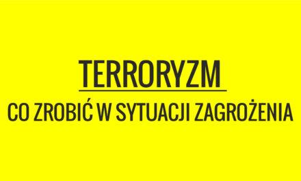 TERRORYZM – CO ZROBIĆ W SYTUACJI ZAGROŻENIA