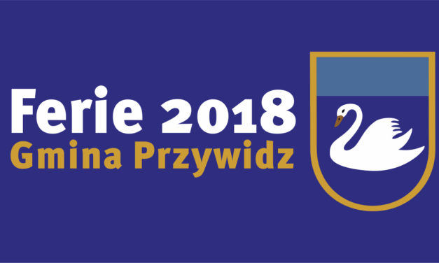 FERIE ZIMOWE 2018 GMINA PRZYWIDZ