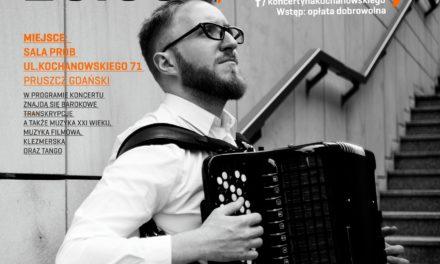 Akordeon Kameleon, czyli recital Macieja Kacprzaka