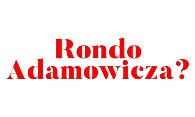"""Rondo """"Pawła Adamowicza""""?"""