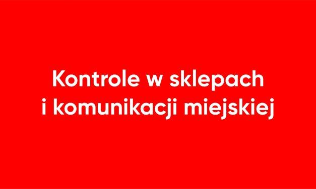 Kontrole w sklepach i komunikacji miejskiej