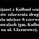 Policjanci z gminy Kolbudy szukają świadków zdarzenia drogowego, które miało miejsce 8 czerwca 2020r. w Kowalach (gm. Kolbudy) na ul. Glazurowej.