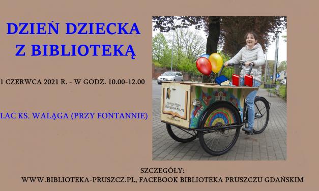 Dzień Dziecka z Powiatową i Miejską Biblioteką Publiczną w Pruszczu Gdańskim